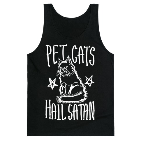 Pet Cats. Hail Satan Tank Top