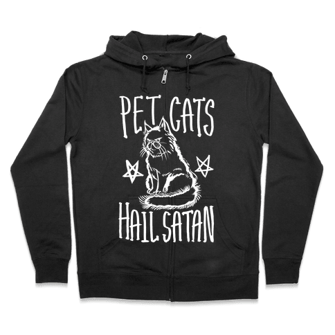 Pet Cats. Hail Satan Zip Hoodie