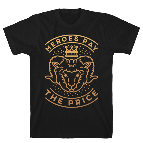 Heroes Pay The Price Mens T-Shirt
