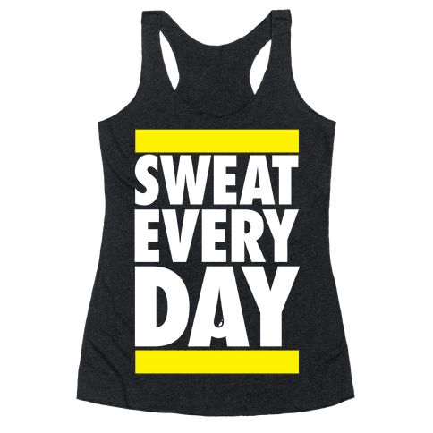 Sweat Every Day Racerback Tank Top
