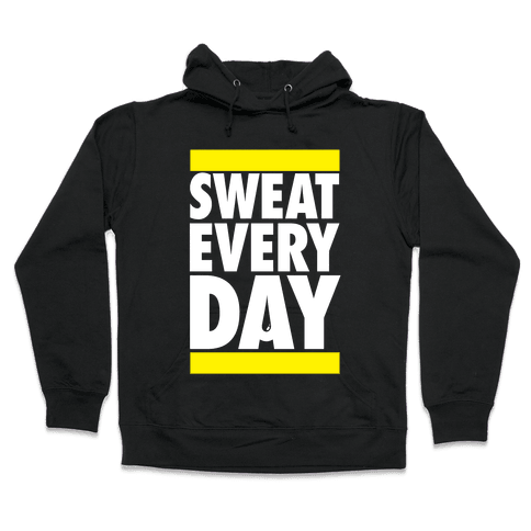 Sweat Every Day Hooded Sweatshirt