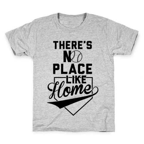 There's No Place Like Home Kids T-Shirt