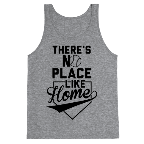 There's No Place Like Home Tank Top