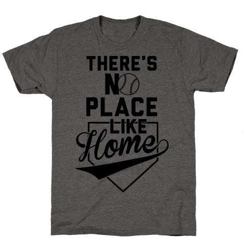 There's No Place Like Home Mens T-Shirt