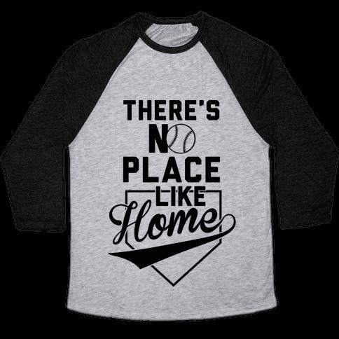 There's No Place Like Home Baseball Tee