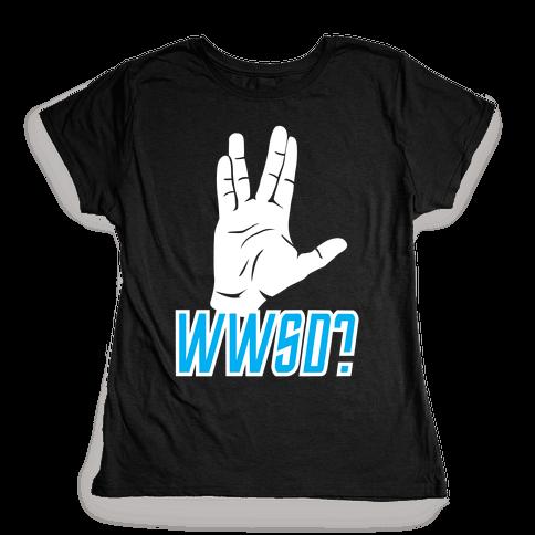 WWSD? Womens T-Shirt