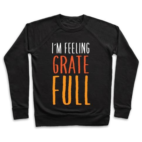 I'm Feeling Grate-Full Pullover