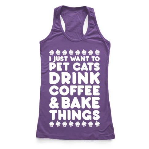 Pet Cats Drink Coffee Bake Things Racerback Tank Top