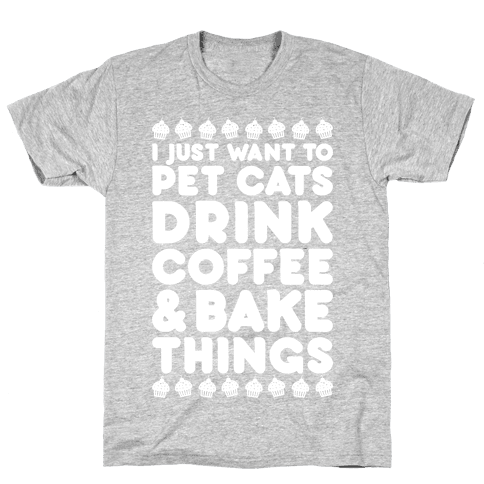 Pet Cats Drink Coffee Bake Things Mens T-Shirt
