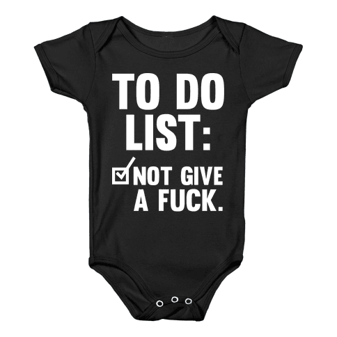 To Do List Not Give a F*** Baby Onesy