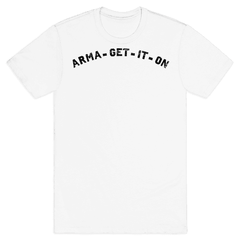 ARMA-GET-IT-ON Mens T-Shirt
