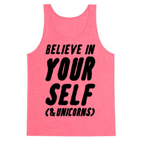 Believe in Yourself and Unicorns Tank Top
