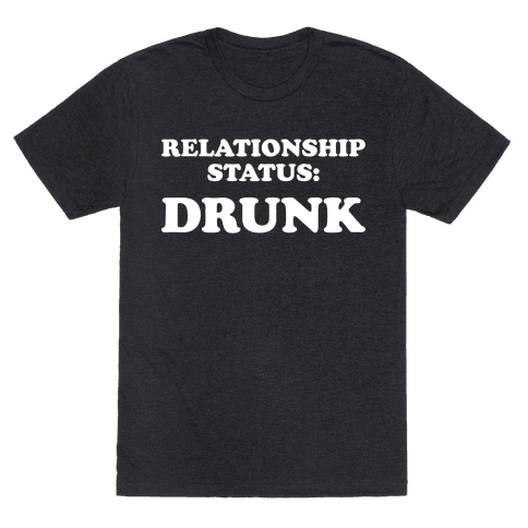 Relationship Status: Drunk