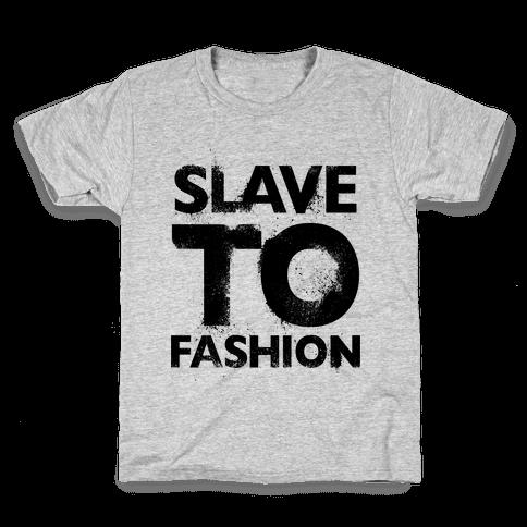 Slave To Fashion Kids T-Shirt