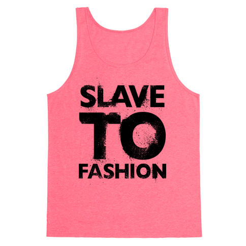 Slave To Fashion Tank Top
