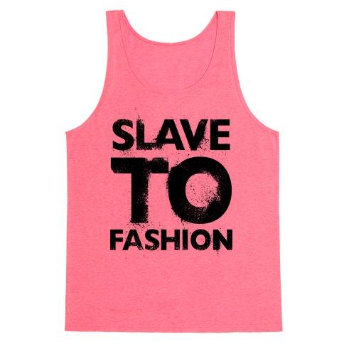 Slave To Fashion Tank Top