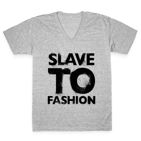 Slave To Fashion V-Neck Tee Shirt