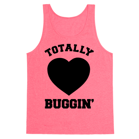 Totally Buggin Tank Top