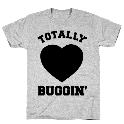Totally Buggin Mens T-Shirt