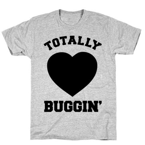 Totally Buggin T-Shirt