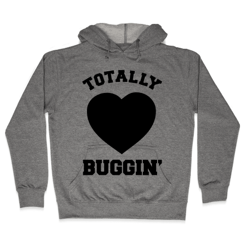 Totally Buggin Hooded Sweatshirt