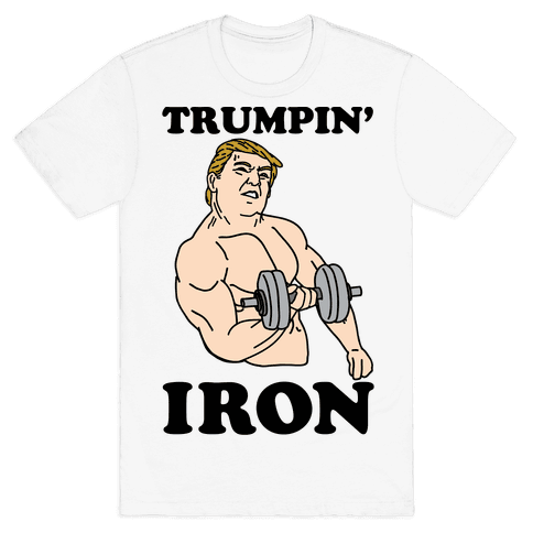 Trumpin' Iron Mens T-Shirt