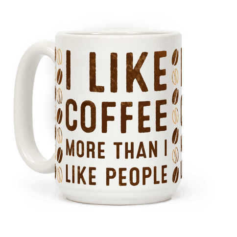 I Like Coffee More Than I Like People