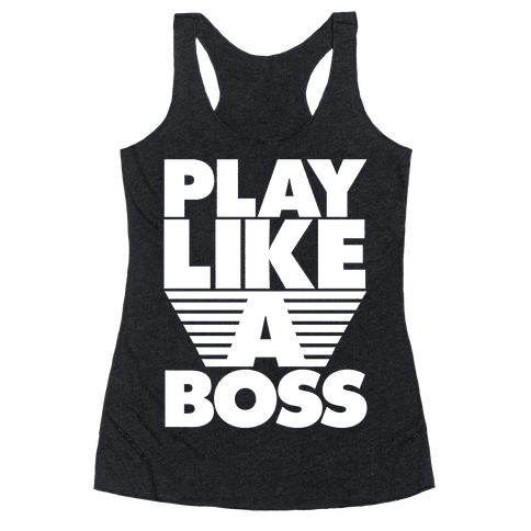 Play Like A Boss Racerback Tank Top