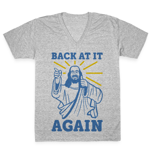 Jesus Back At It Again V-Neck Tee Shirt