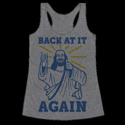 Jesus Back At It Again Racerback Tank Top