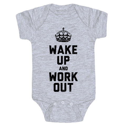 Wake Up And Work Out Baby Onesy