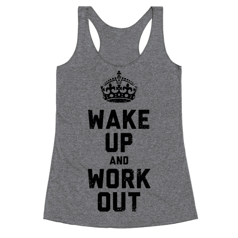 Wake Up And Work Out Racerback Tank Top