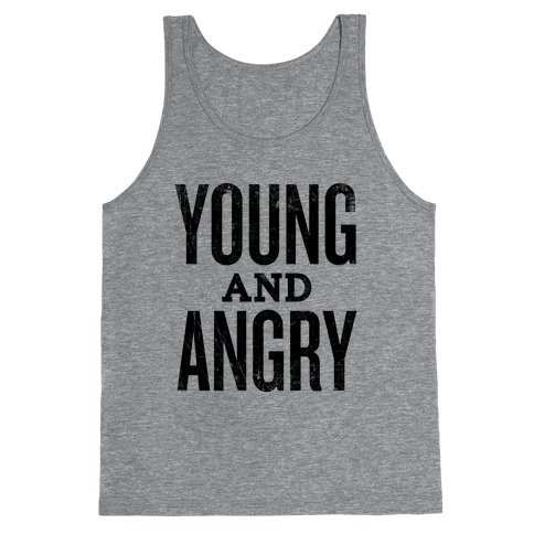 Young And Angry Tank Top