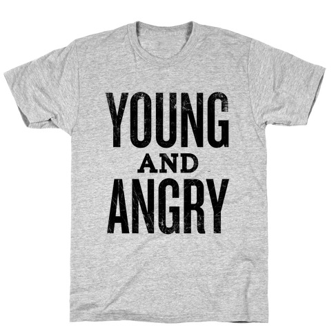Young And Angry T-Shirt