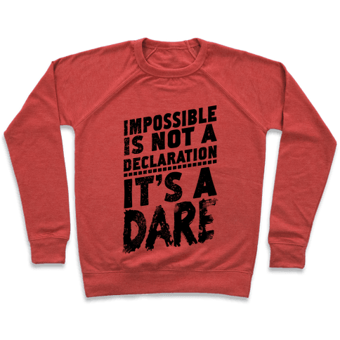 Impossible is Not a Declaration; It's a Dare Pullover