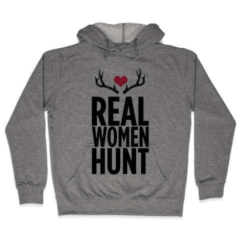 Real Women Hunt! Hooded Sweatshirt