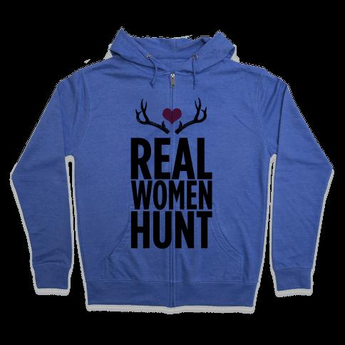 Real Women Hunt! Zip Hoodie