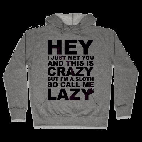 Call Me Lazy Hooded Sweatshirt