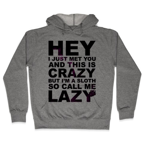 Call Me Lazy Hooded Sweatshirt