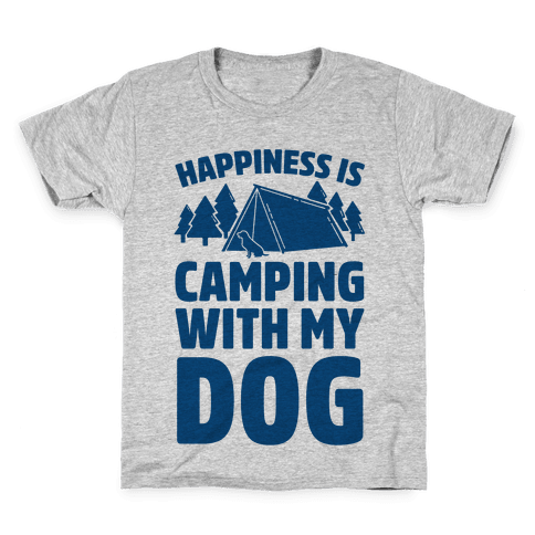 Happiness Is Camping With My Dog Kids T-Shirt