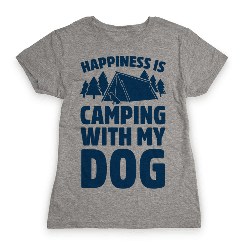Happiness Is Camping With My Dog Womens T-Shirt