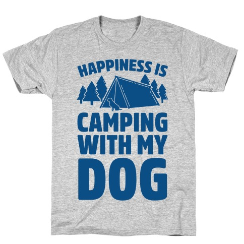 Happiness Is Camping With My Dog T-Shirt