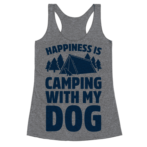 Happiness Is Camping With My Dog Racerback Tank Top