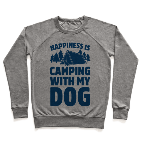 Happiness Is Camping With My Dog Pullover