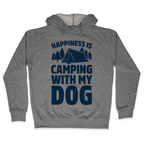 Happiness Is Camping With My Dog Hooded Sweatshirt