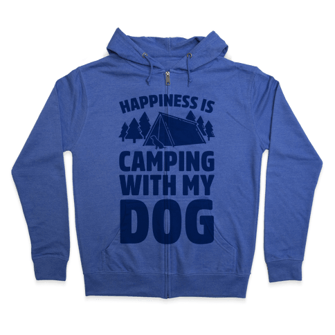 Happiness Is Camping With My Dog Zip Hoodie