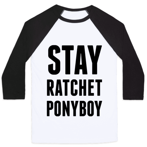 Stay Ratchet Ponyboy Baseball Tee