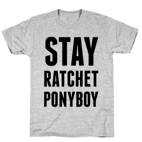 Stay Ratchet Ponyboy Mens T-Shirt