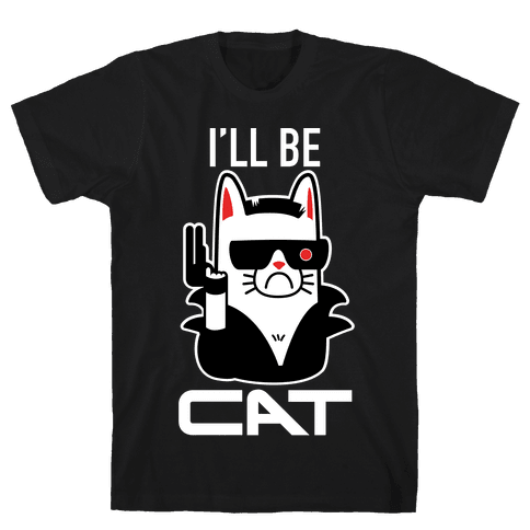 I'll Be Cat (Terminator Kitty) Mens T-Shirt