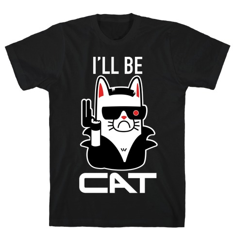 I'll Be Cat (Terminator Kitty) T-Shirt
